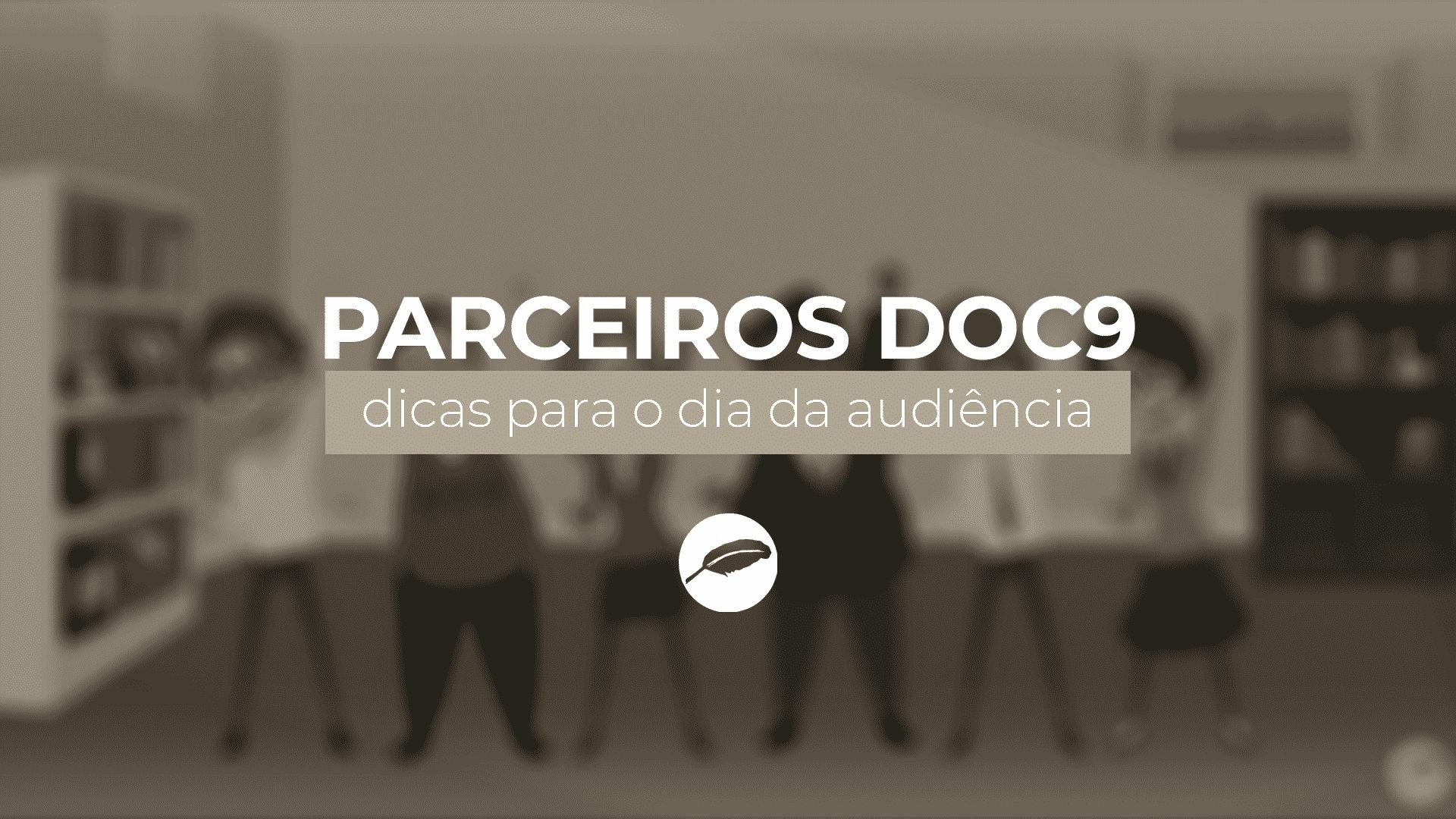 Dicas para o Dia da Audiência - Correspondente Jurídico DOC9 - Serviços Forenses